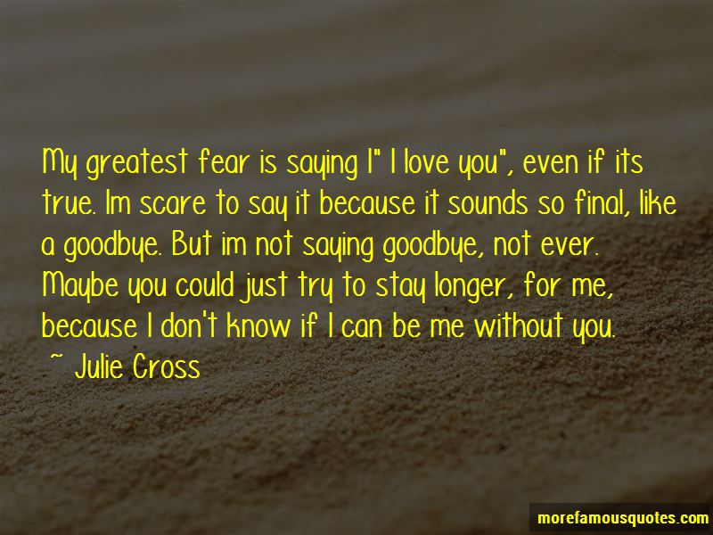 It's Not Saying Goodbye Quotes