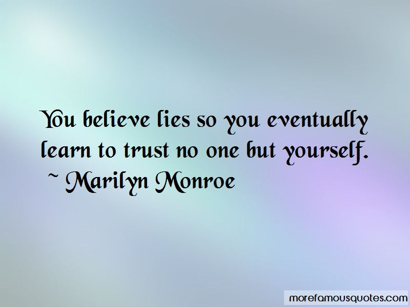 Learn To Trust No One But Yourself Quotes