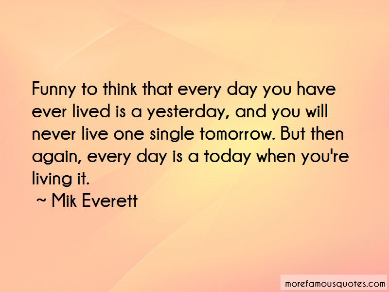 Live Today Funny Quotes Pictures 3