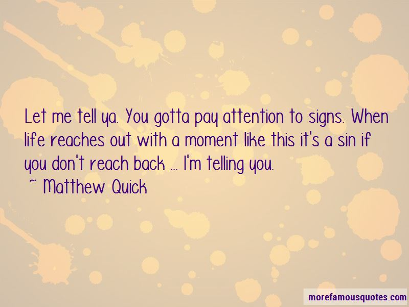Pay Attention To Signs Quotes