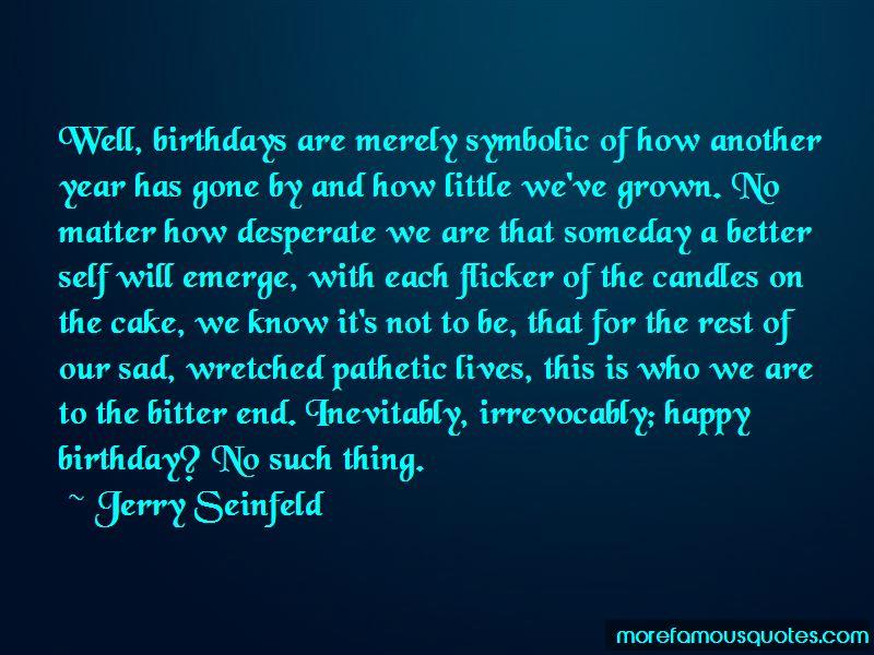 sad happy birthday quotes top quotes about sad happy birthday