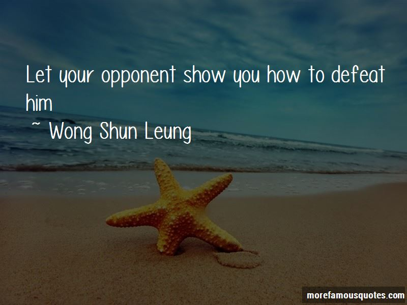 Show Me My Opponent Quotes Pictures 2