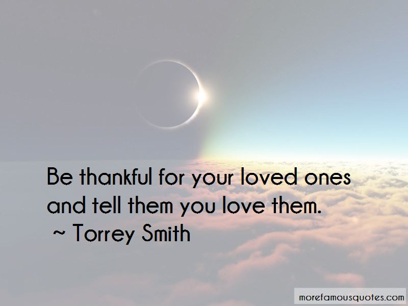Tell Your Loved Ones You Love Them Quotes