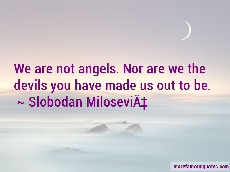 We Are Not Angels Quotes Pictures 2