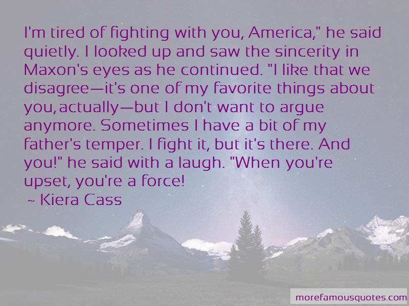 We Fight We Argue We Laugh Quotes
