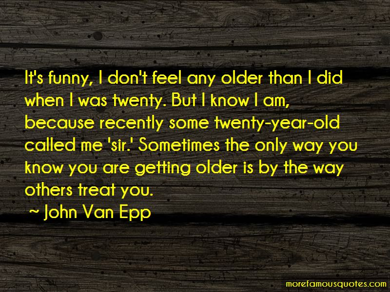You Are Getting Older Quotes Pictures 3