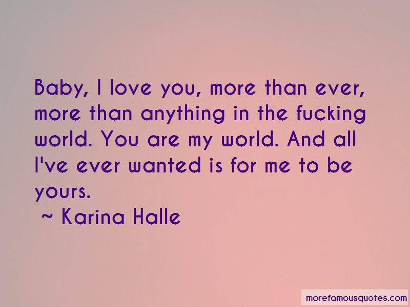 Baby I Love You More Than Anything Quotes Top 4 Quotes About Baby I Love You More Than Anything From Famous Authors