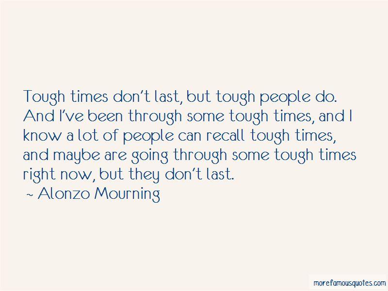 Been Through Tough Times Quotes