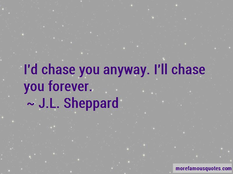 Chase You Quotes