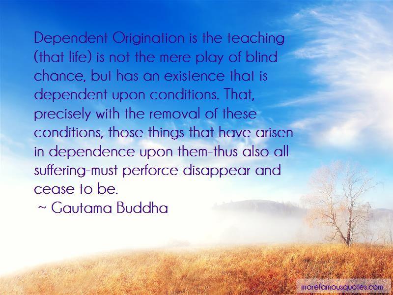 Dependent Origination Quotes Pictures 4