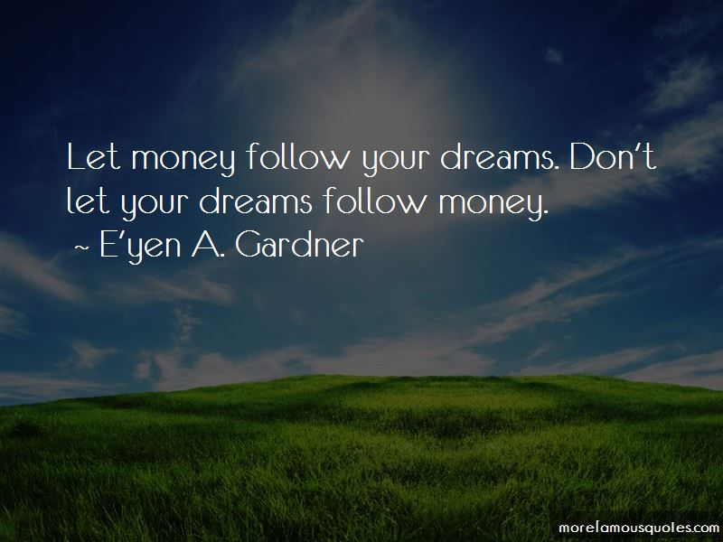 Dreams Follow Quotes Pictures 2