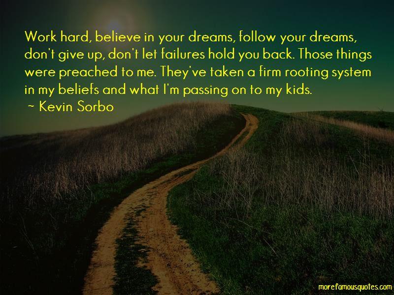 Dreams Follow Quotes