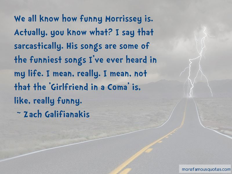 Funny Morrissey Quotes