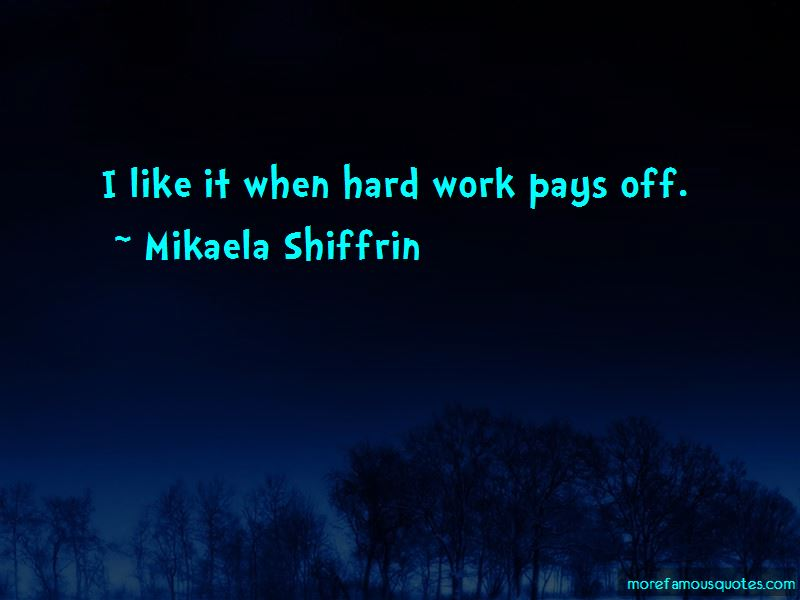 Hard Work Pays Quotes