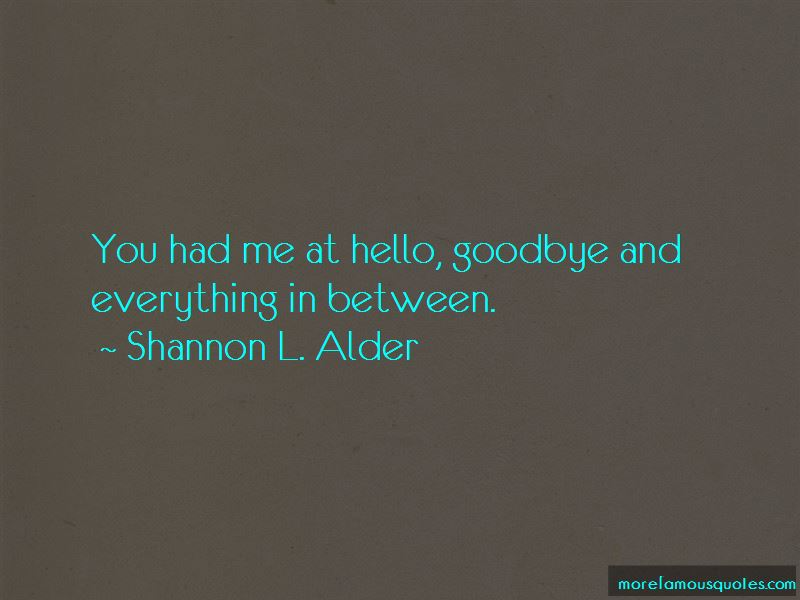 Hello Goodbye And Everything In Between Quotes
