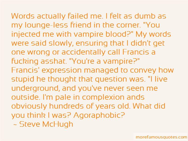 How Stupid Do U Think I Am Quotes