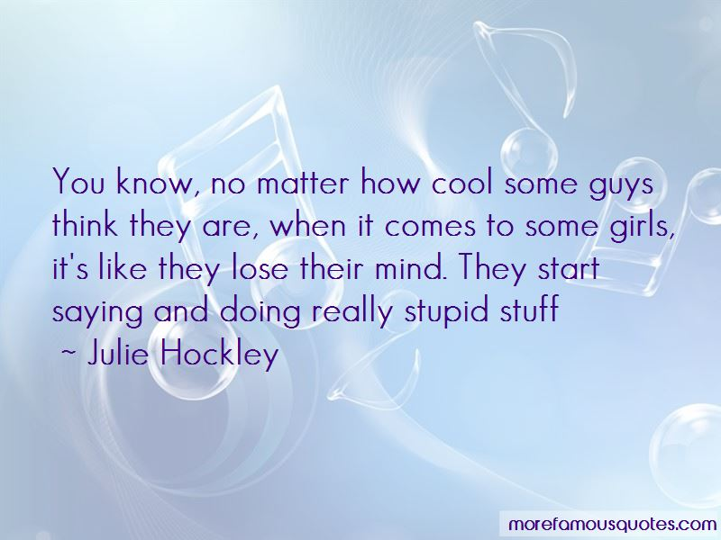How Stupid Guys Are Quotes Pictures 2