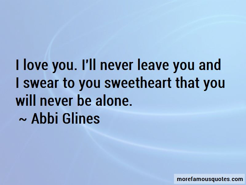 I Will Never Leave You Alone Quotes Top 27 Quotes About I Will