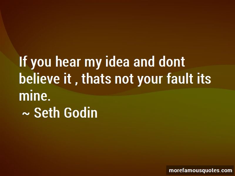 It's Your Fault Not Mine Quotes