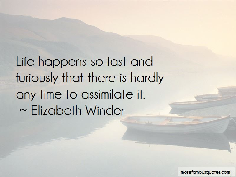 Life Happens So Fast Quotes
