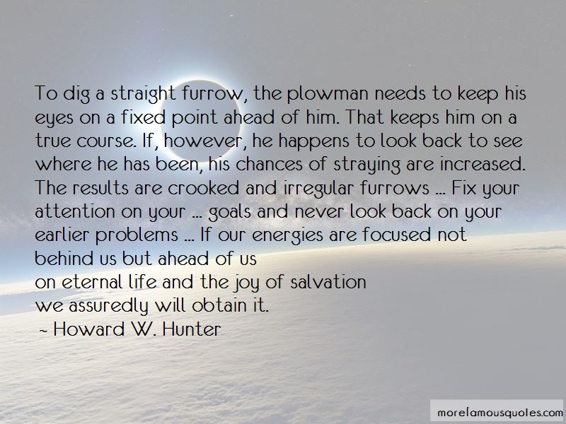 Look Ahead In Life Quotes