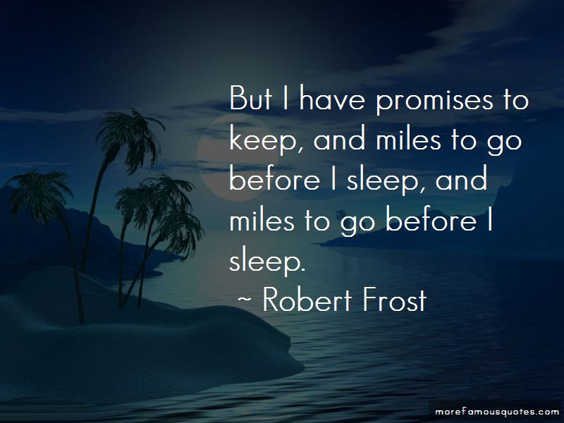 Miles To Go Before I Sleep Quotes