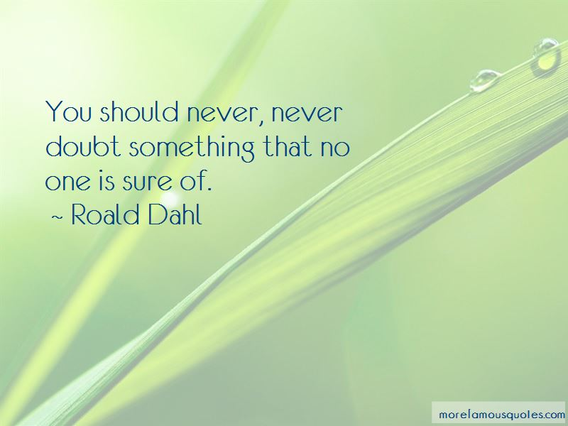 Never Doubt Quotes
