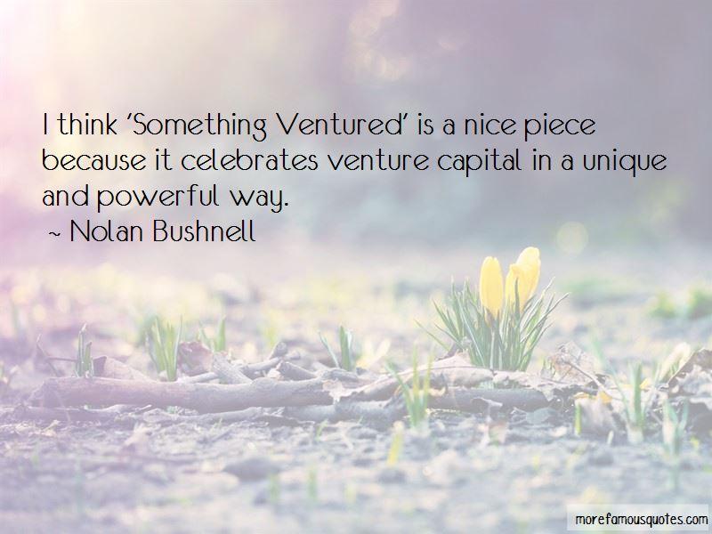 Something Ventured Quotes