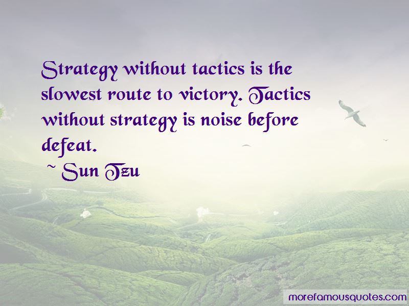 Strategy Without Tactics Quotes