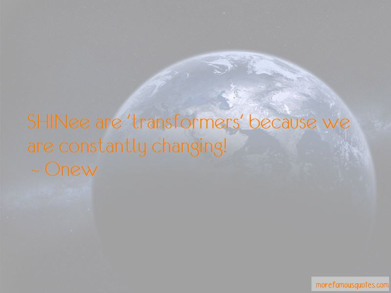 We Are Constantly Changing Quotes