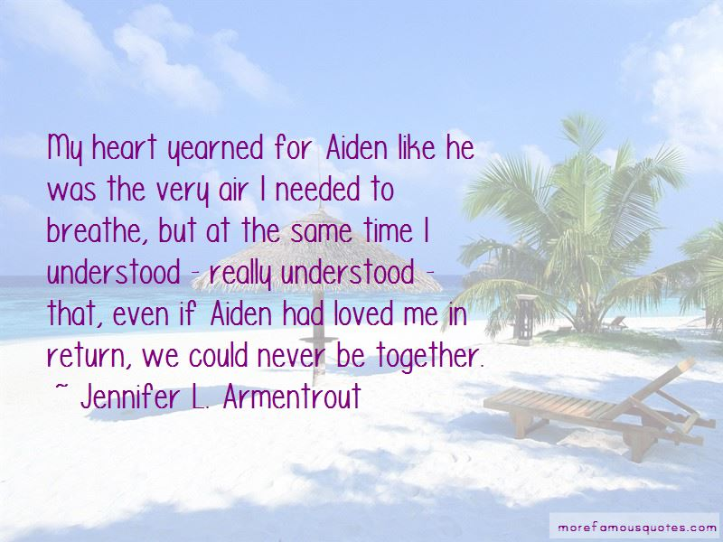 We Could Never Be Together Quotes