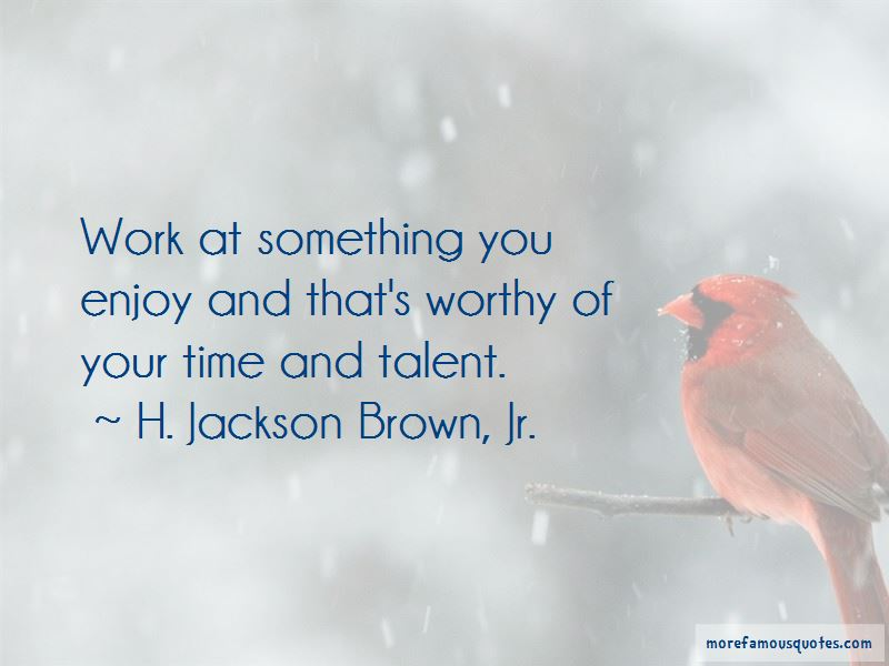 Worthy Of Your Time Quotes Pictures 2
