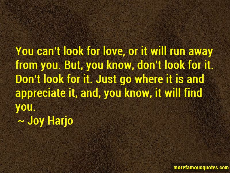 You Can't Look For Love Quotes
