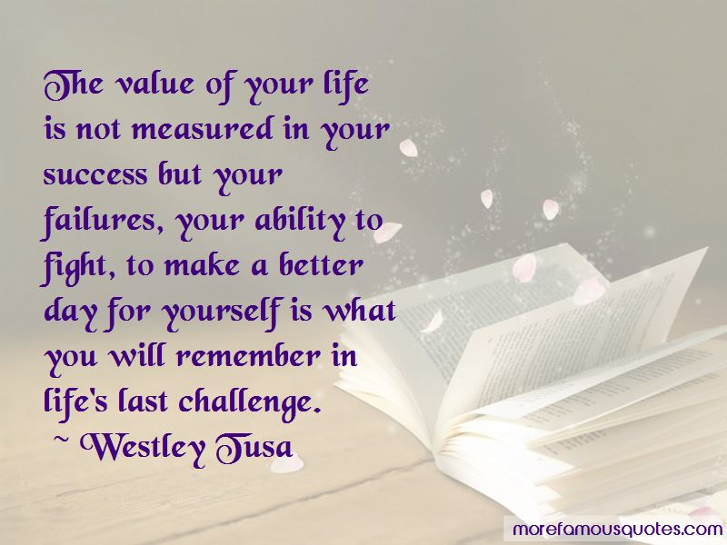 Your Value In My Life Quotes