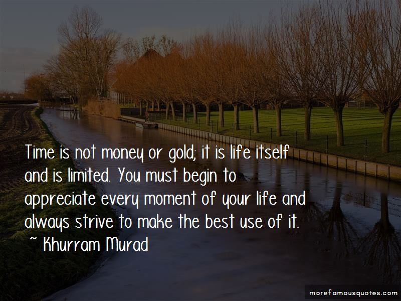Appreciate Every Moment Of Your Life Quotes