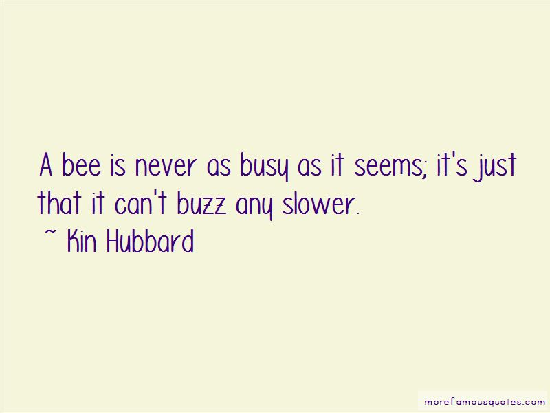 Busy As A Bee Quotes Pictures 3