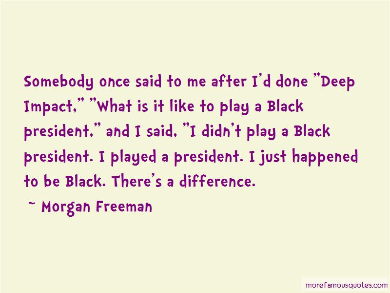 Deep Impact President Quotes