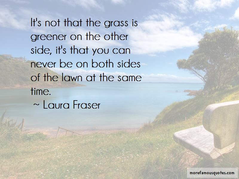 Grass Is Never Greener On The Other Side Quotes Pictures 2