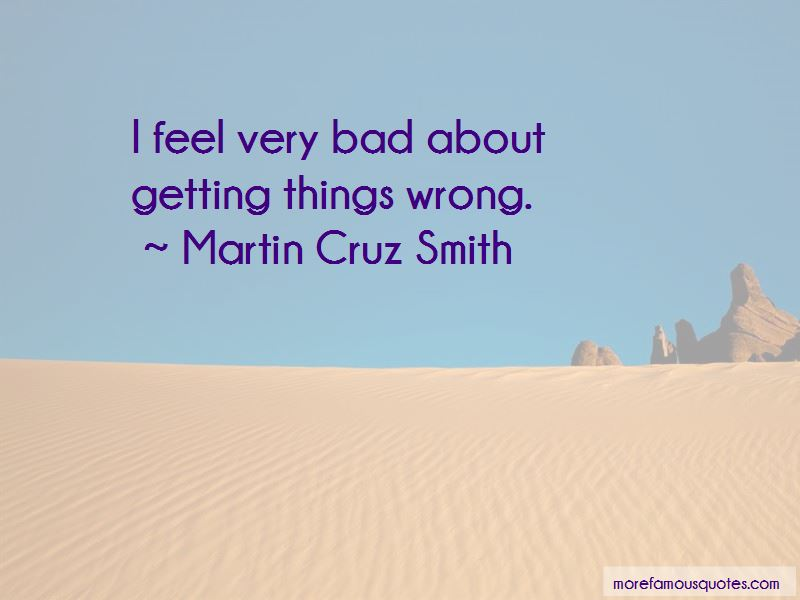 I Feel Very Bad Quotes
