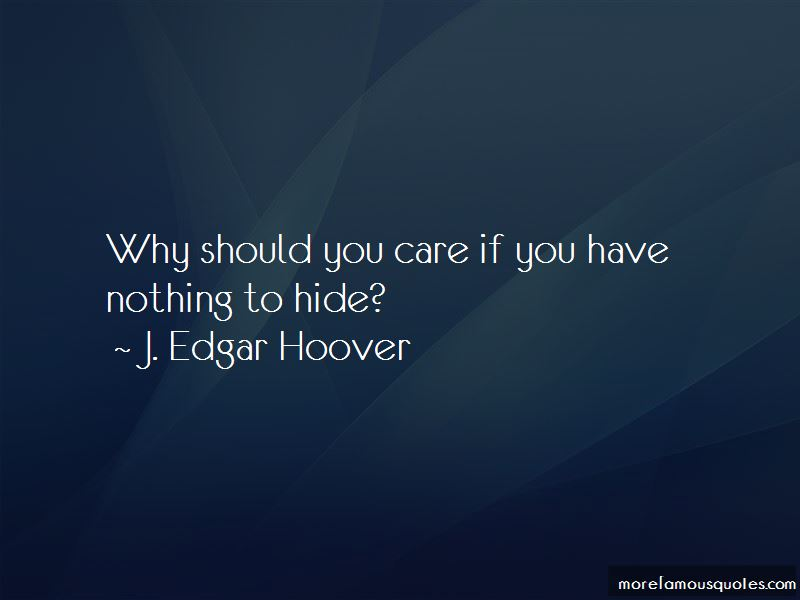 If You Have Nothing To Hide Quotes Pictures 3
