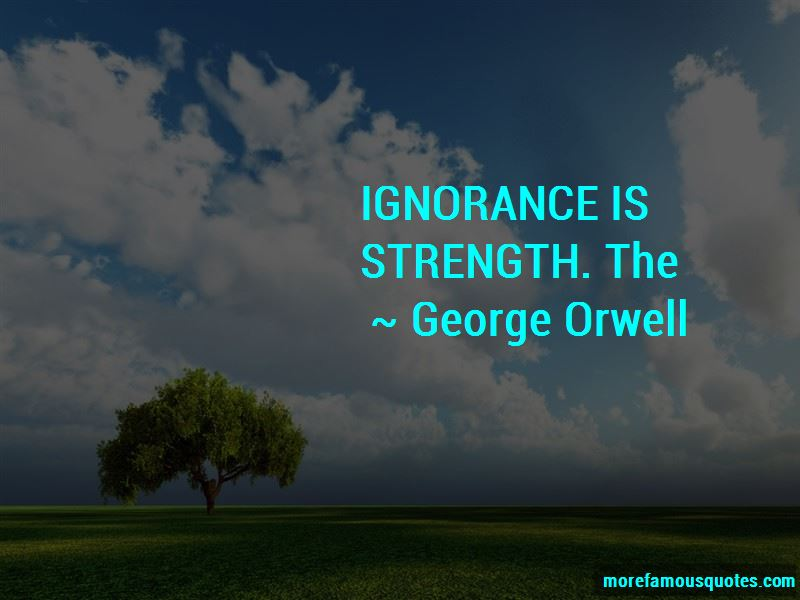 Ignorance Is Strength Quotes Pictures 2