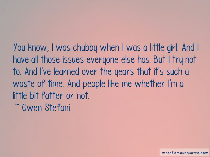 I\'m A Chubby Girl Quotes: top 14 quotes about I\'m A Chubby ...
