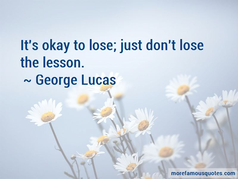 It's Okay To Lose Quotes