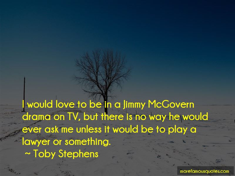 Jimmy Mcgovern Quotes