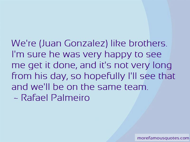 Juan Gonzalez Quotes