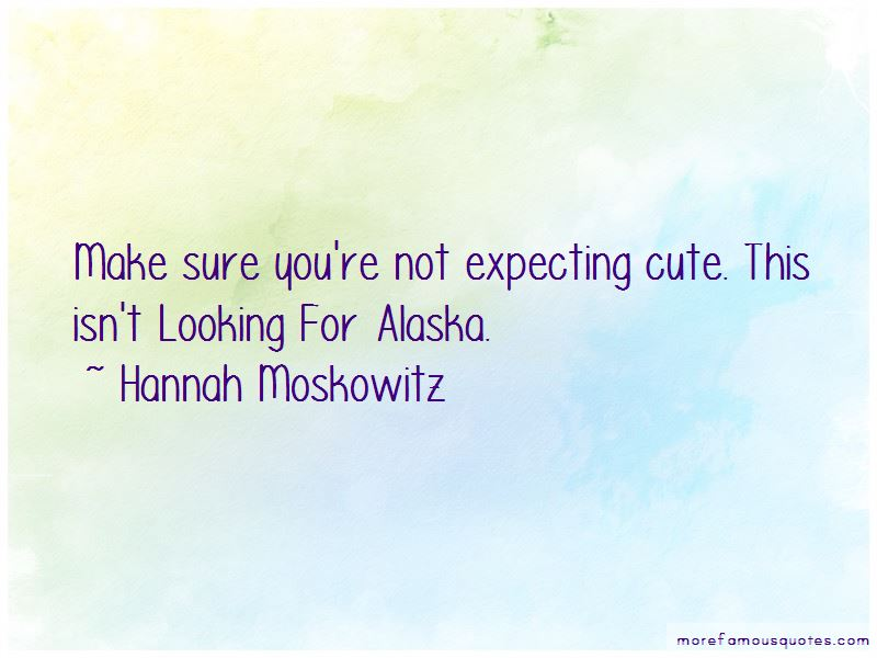 Looking For Alaska Cute Quotes: top 1 quotes about Looking ...