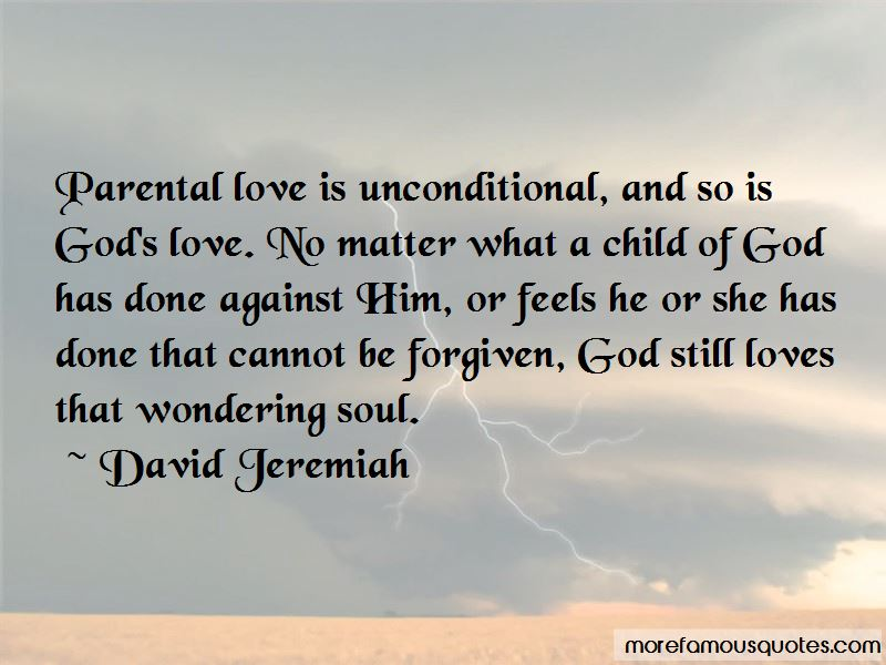 Parental Unconditional Love Quotes: top 3 quotes about
