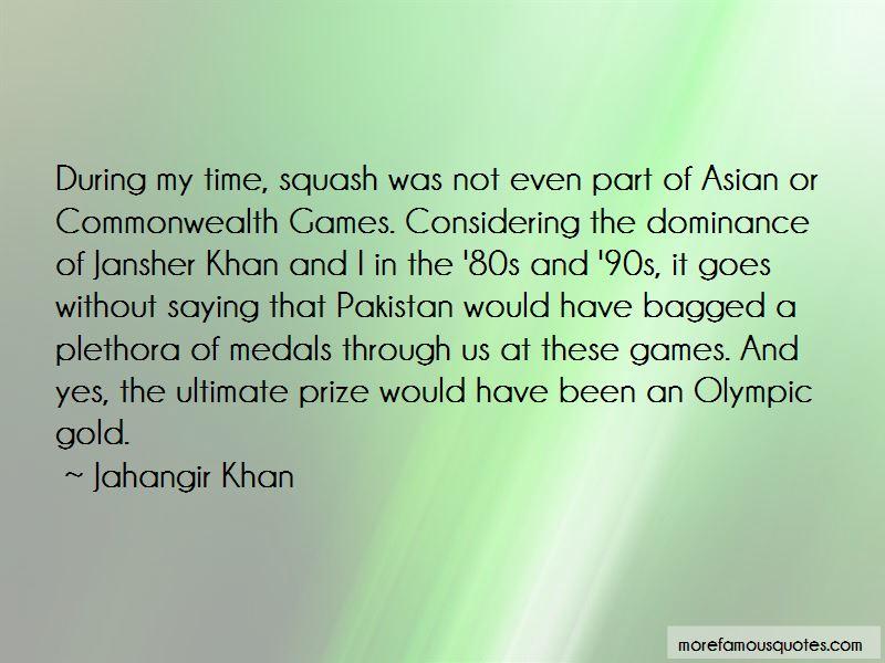 Squash Khan Quotes