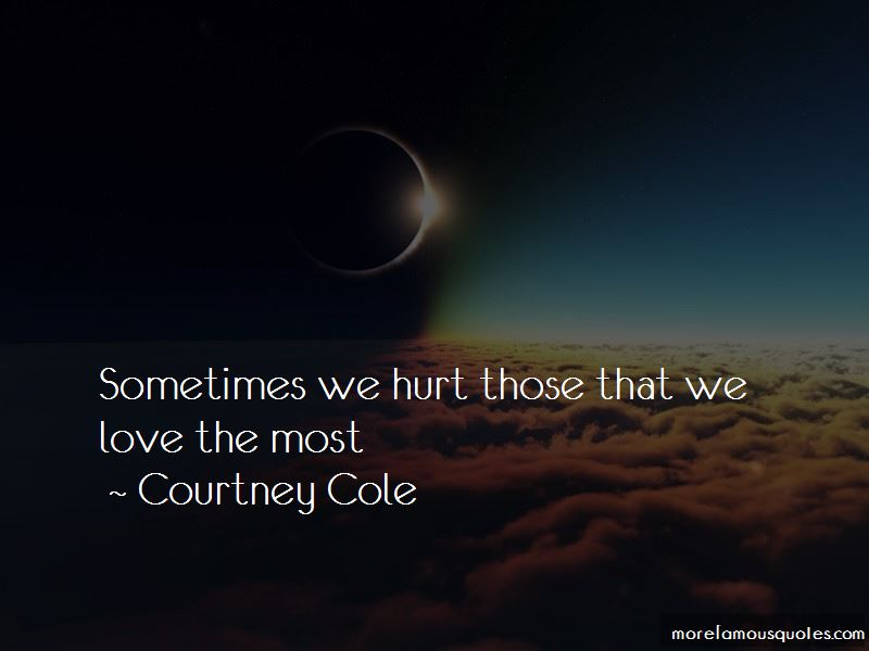 we hurt the ones we love the most quote