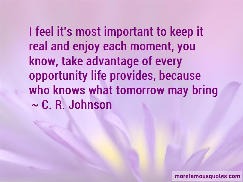 Who Knows What Tomorrow May Bring Quotes